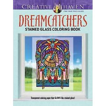 Creative Haven Dreamcatchers Stained Glass Coloriage Book par Marty Noble