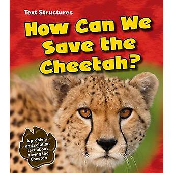 How Can We Save the Cheetah A Problem and Solution Text by Phillip W Simpson