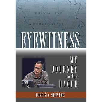 Eyewitness My Journey to the Hague by Gai & Isak