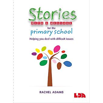 Stories with a Message for the Primary School by Rachel Adams