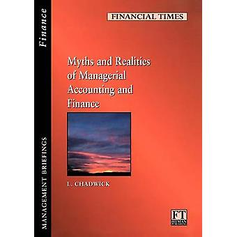 The Myths and Realities of Managerial Accounting and Finance by Chadwick & L.