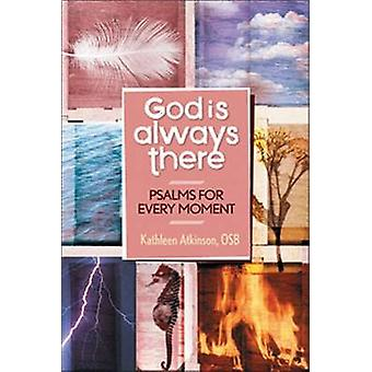 God Is Always There Psalms for Every Moment by Atkinson & Kathleen