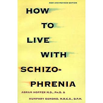 How to Live with Schizophrenia by Hoffer & Abram