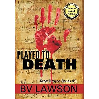 Played to Death A Scott Drayco Mystery Novel by Lawson & BV