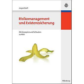 Risikomanagement Und Existenzsicherung by Stiefl & Jurgen