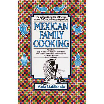 Mexican Family Cooking by Gabilondo & Aida