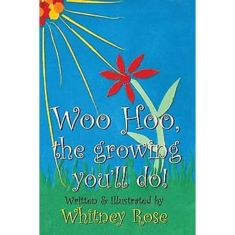Woo Hoo the Growing Youll Do by Rose & Whitney