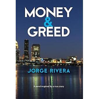 Money  Greed Unavoidable Consequences by Rivera & Jorge