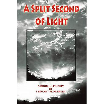 A SPLIT SECOND OF LIGHT by FLORSHEIM & STEWART