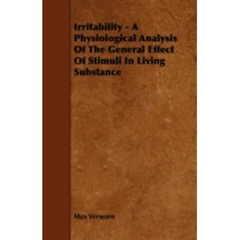 Irritability  A Physiological Analysis of the General Effect of Stimuli in Living Substance by Verworn & Max