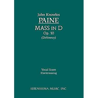 Mass in D Op. 10  Vocal score by Paine & John Knowles