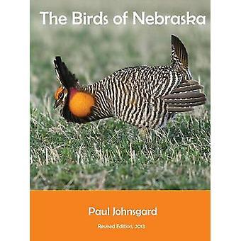 The Birds of Nebraska Revised Edition 2013 by Johnsgard & Paul