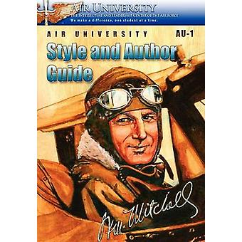 Air University Au1 Style and Author Guide by Air University Staff