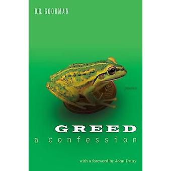 Greed A Confession von Goodman & D. R.