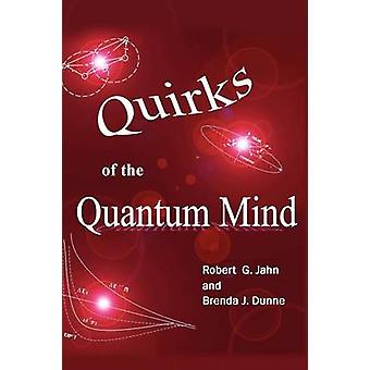 Eigenaardigheden van de quantum mind door Jahn & Robert G.