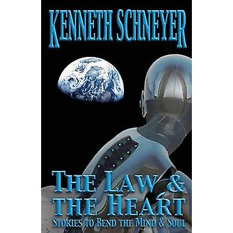 The Law  the Heart Speculative Stories to Bend the Mind and Soul by Schneyer & Kenneth