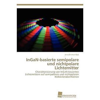 InGaNbasierte semipolare und nichtpolare Lichtemitter by Ra Jens Christan