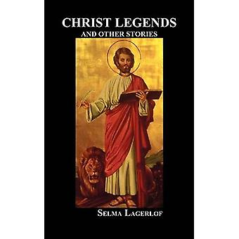Christ Legends and Other Stories by Lagerlof & Selma