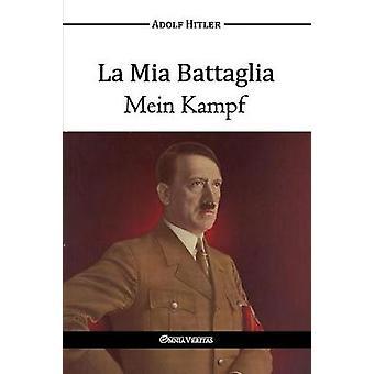 La Mia Battaglia  Mein Kampf by Hitler & Adolf