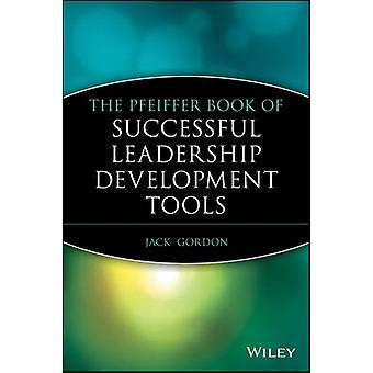 The Pfeiffer Book of Successful Leadership Development Tools by Jack