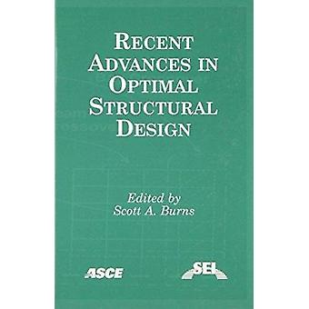 Recent Advances in Optimal Structural Design by Scott A. Burns - 9780