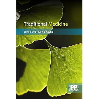 Traditional Medicine - A Global Perspective by Steven B. Kayne - 97808