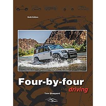 Four-By-Four Driving - The sixth edition of Off-Roader Driving by Tom