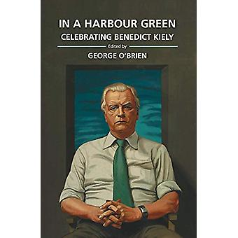 In a Harbour Green - Celebrating Benedict Kiely by George O'Brien - 97