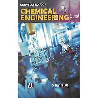 Encyclopedia of Chemical Engineering by S. Bansaude - 9788189741426 B