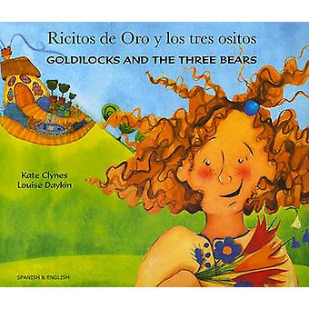 Goldilocks and the Three Bears EnglishSpanish by Kate Clynes & Illustrated by Louise Daykin