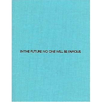 Anonym - In the Future No One Will be Famous by Stephan Heidenreich -
