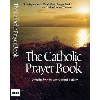 The Catholic Prayer Book by Michael Buckley - 9780232523225 Book