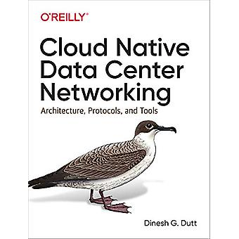 Cloud Native Data-Center Networking - Architecture - Protocols - and T