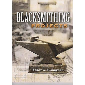 Blacksmithing Projects by Percy W. Blandford - 9781861182166 Book