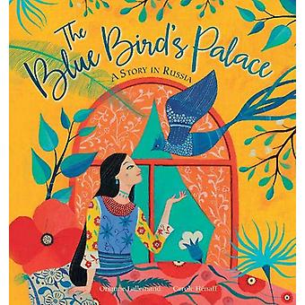 The Blue Bird's Palace by Orianne Lallemand - 9781782859116 Book