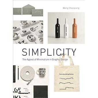 Simplicity The Appeal of Minimalism in Graphic Design by Shaoqiang Wang