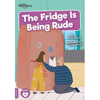 The Fridge is Being Rude by John Wood & Illustrated by Chloe Jago