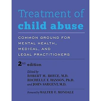Treatment of Child Abuse - Common Ground for Mental Health - Medical -