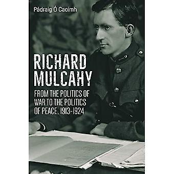 Richard Mulcahy: Dalla politica di guerra alla politica della pace 1913-1924