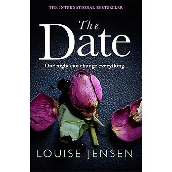 The Date  An unputdownable psychological thriller with a breathtaking twist by Louise Jensen