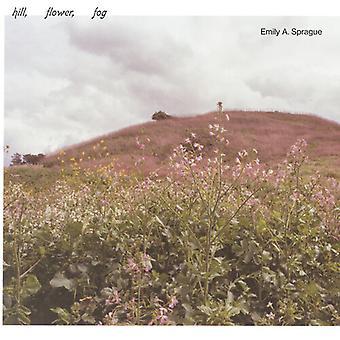 Sprague,Emily A - Hill Flower Fog [Vinyl] USA import