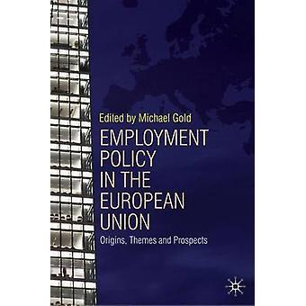 欧州連合における雇用政策 - 起源 - テーマとプロスペクション