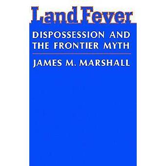 Febre da Terra - Desapropriação e o Mito da Fronteira por James M. Marshall