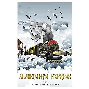 Alzheimer's Express by Pastor Derone Armstrong - 9781545644515 Book