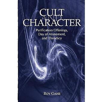 Cult and Character - Purification Offerings - Day of Atonement - and T