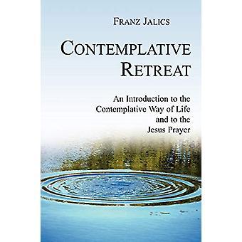 Contemplative Retreat by Franz Sj Jalics - 9781594671562 Book