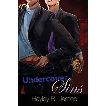 Undercover Sins by Hayley B. James - 9781615818549 Book