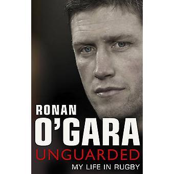 Ronan O'Gara Unguarded