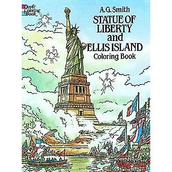 Statue of Liberty and Ellis Island Colouring Book by A. G. Smith