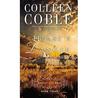A Hearts Danger by Colleen Coble